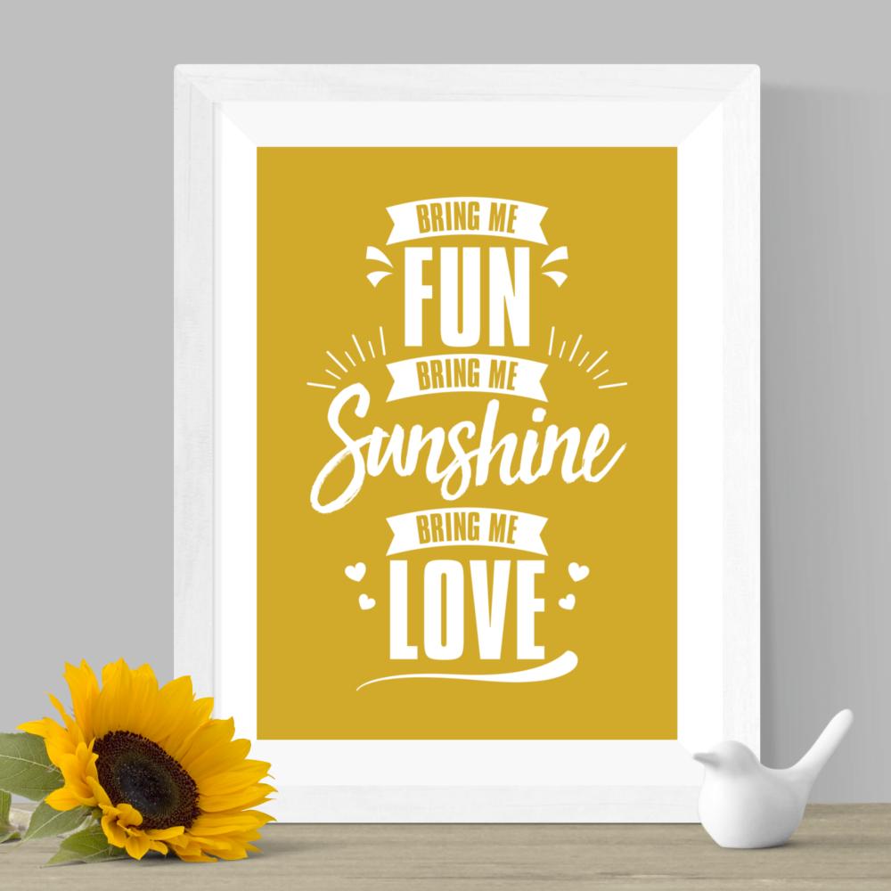 Bring Me Sunshine Print