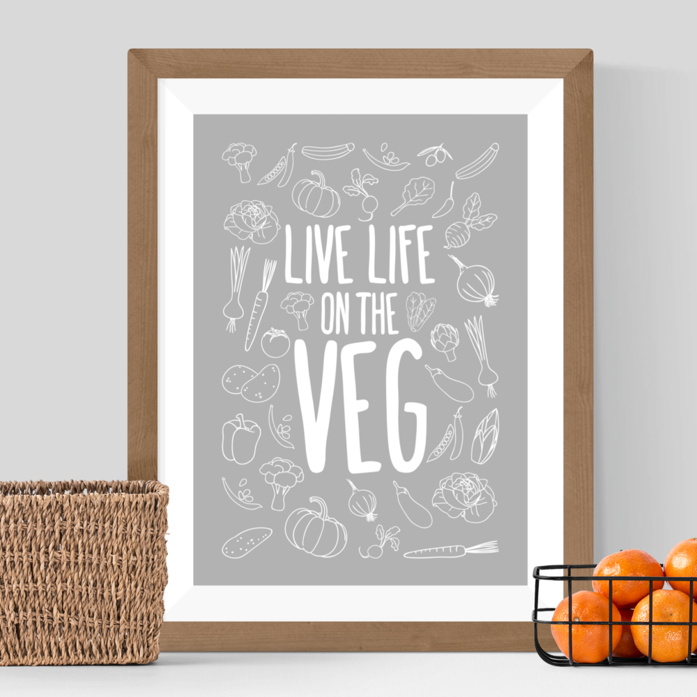 Live Life On The Veg Print