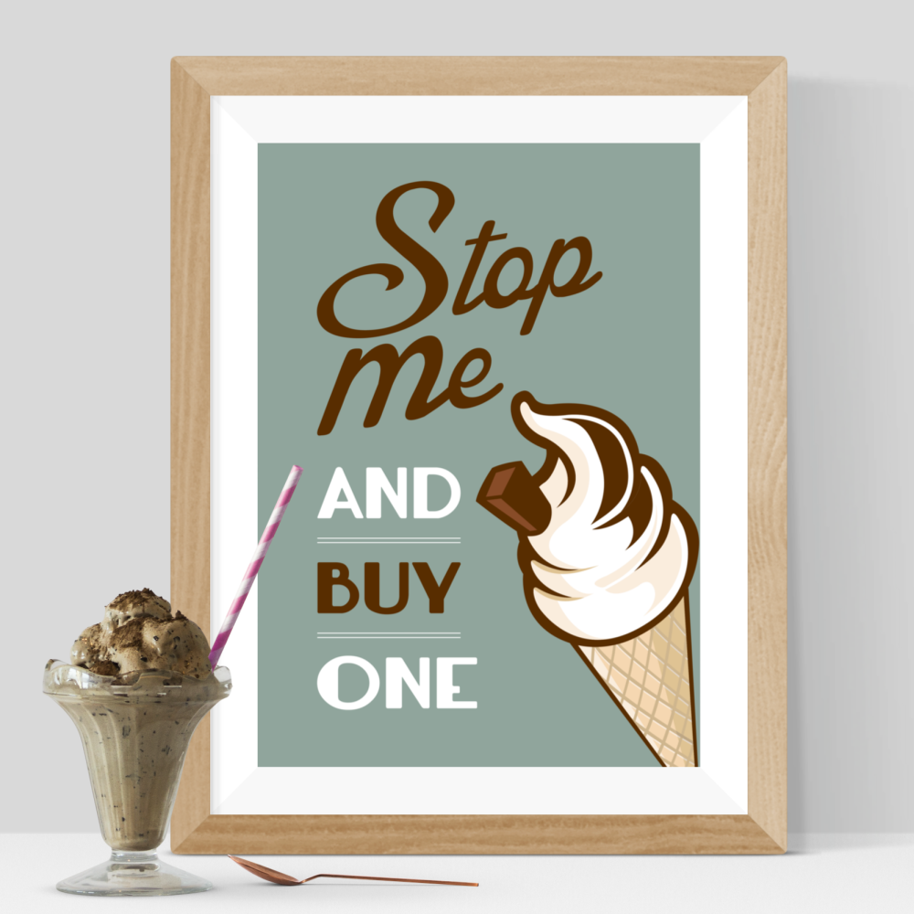 Stop Me And Buy One Ice Cream Print