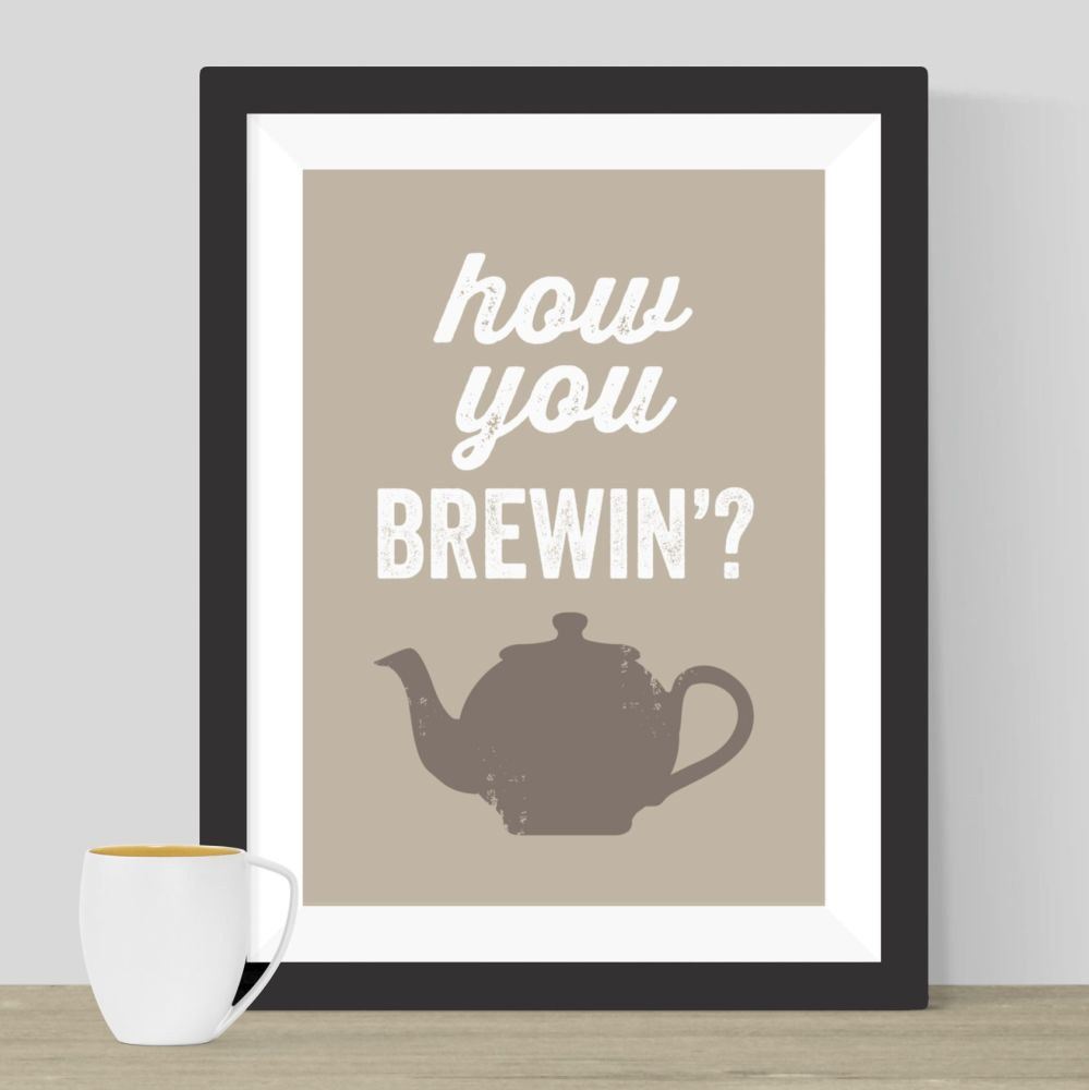 How You Brewin? Print