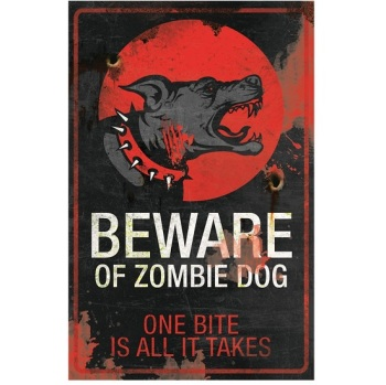 Beware of Zombie Dog Metal Sign