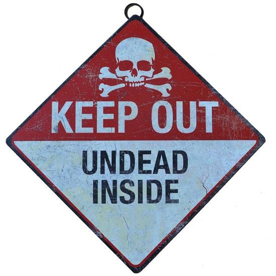 Undead Inside Metal Sign