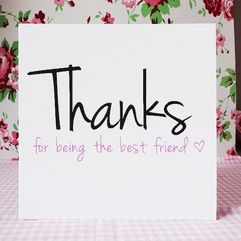 Thanks For Being The Best Friend Card