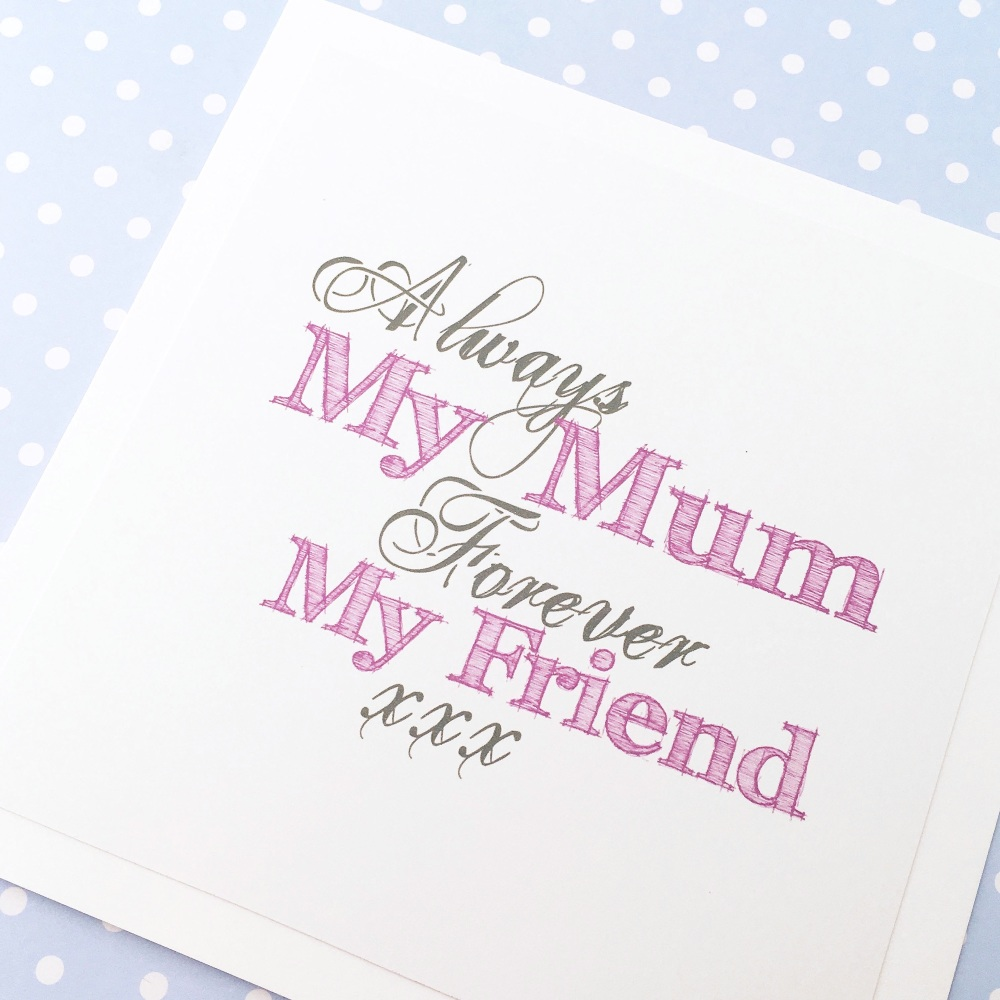 My Mum, my friend card