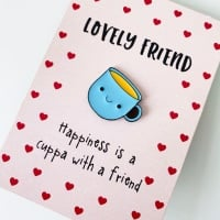 Cuppa Lovely Friend Pin