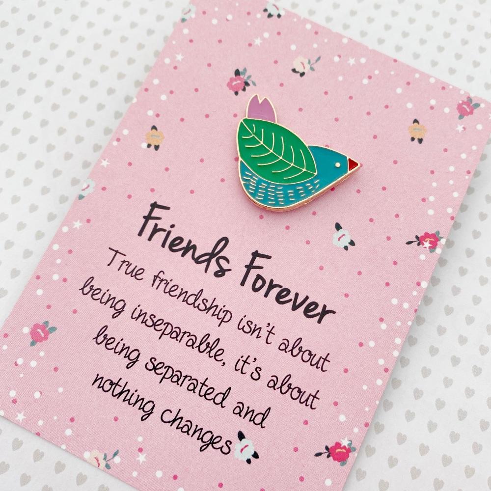 Friends Forever Bird pin