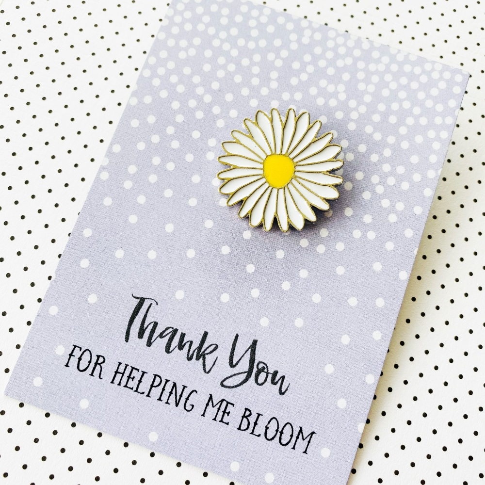 Thanks for Helping Me Bloom Pin