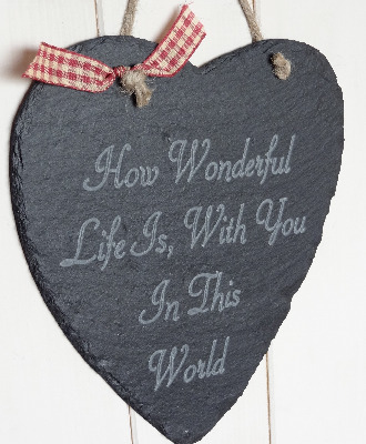How Wonderful Life Is....Slate Heart