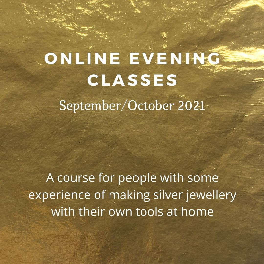Online Silver Jewellery Evening Class September and October 2021
