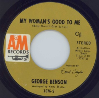 George Benson - My Woman's Good To Me