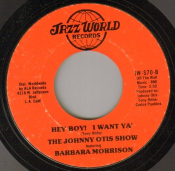 Johnny Otis Show & Barbara Morrison - Hey Boy I Want Ya
