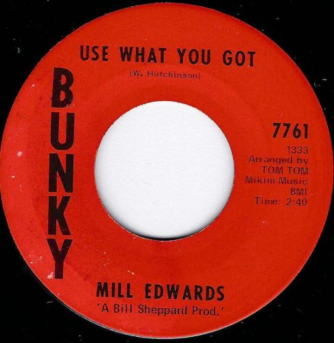 MILL EDWARDS - USE WHAT YOU GOT