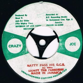 SHORTY THE PRESIDENT - NATTY PASS HIS G.C.E.