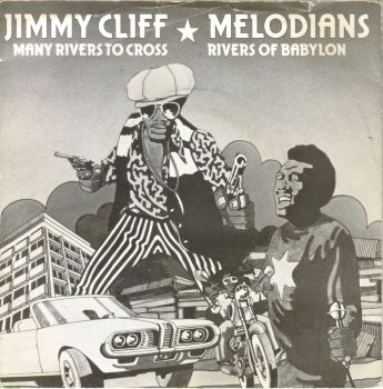 JIMMY CLIFF/MELODIANS - MANY RIVERS TO CROSS/RIVERS OF BABYLON