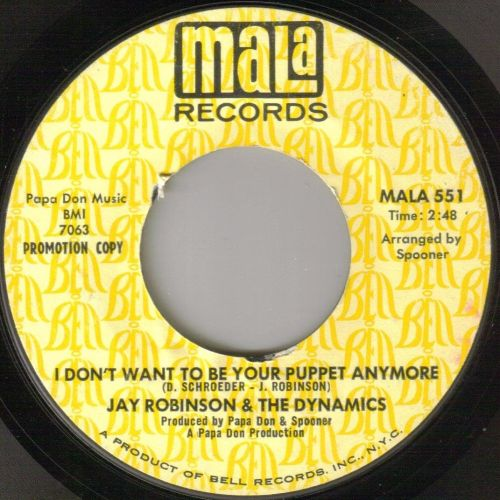 JAY ROBINSON  & THE DYNAMICS - I DON'T WANT TO BE YOUR PUPPET ANYMORE