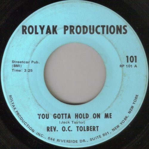 REV O. C. TOLBERT - YOU GOTTA HOLD ON ME/ HARD TIMES