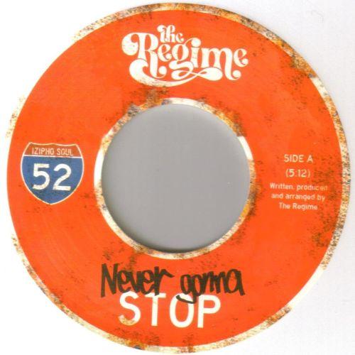 REGIME - NEVER GONNA STOP/ DEUZY VIBE