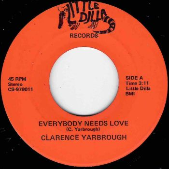 CLARENCE YARBROUGH - EVERYBODY NEEDS LOVE / REMINISCE ABOUT IT