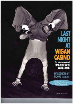 LAST NIGHT AT WIGAN CASINO - THE NEW WIGAN CASINO BOOK
