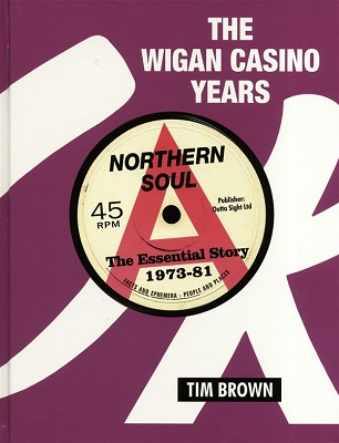 The Wigan Casino Years - Tim Brown