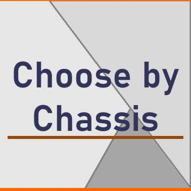 Choose by Chassis