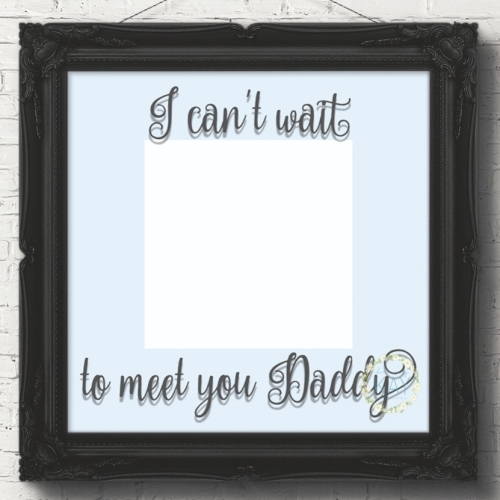 I Can\'t Wait To Meet You Daddy Box Frame Vinyl Decal (V105)