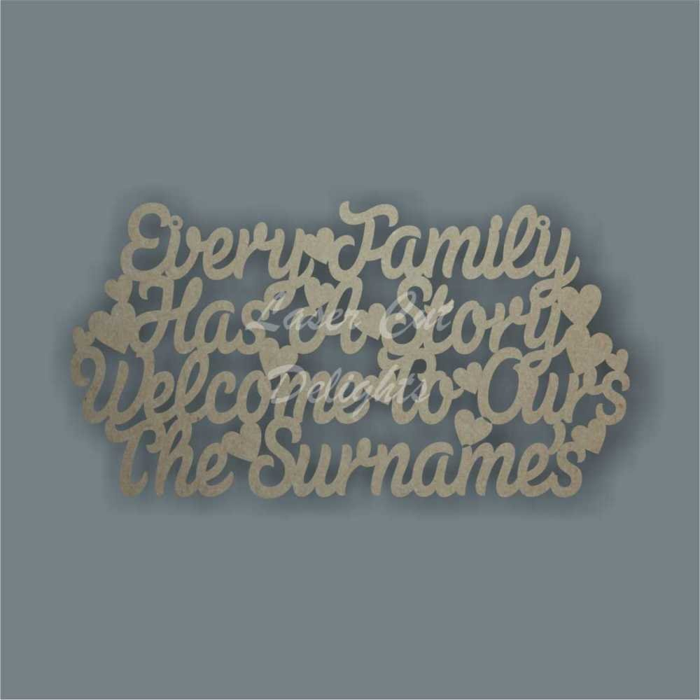 Every Family Has A Story Welcome To Ours The 'surname' 3mm 30cm
