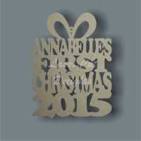 Bauble PRESENT - 'Names' First Christmas YEAR / Laser Cut Delights