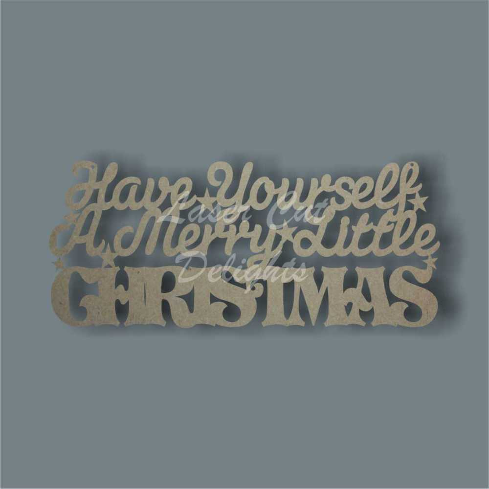 Have yourself a Merry little CHRISTMAS 3mm 35x15cm