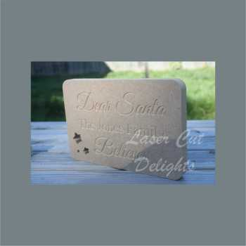 Rectangle Plaque - Dear Santa, the 'surname' family Believes 18mm 20cm