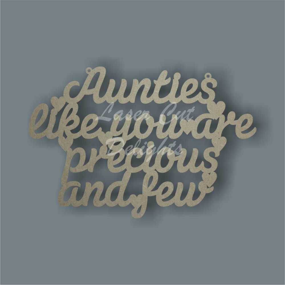 MUM DAD AUNTIE (& other variations) like you are precious and few 3mm (20x3