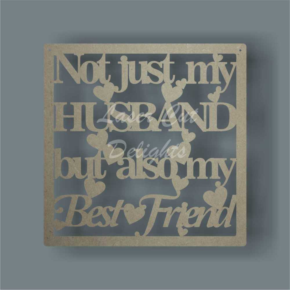 Framed Plaque - Not just my HUSBAND but also my Best Friend 3mm 30x30cm
