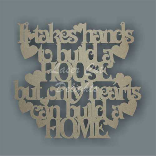 It takes hands to build a house but only hearts can build a home 3mm 27x25c