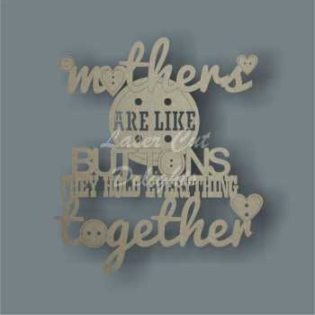 Mothers Are Like Buttons (+ other variations) - They Hold Everything Together 3mm 30x25cm