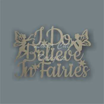 I Do Believe In Fairies 3mm 20x30cm
