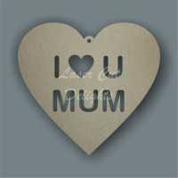 I (heart) U MUM cut out of heart / Laser Cut Delights