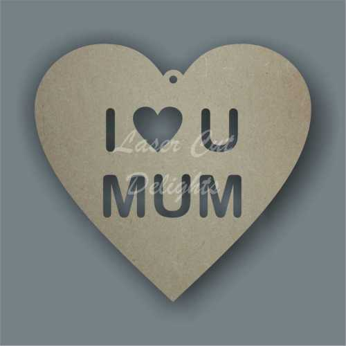 I (heart) U MUM cut out of heart 3mm 15cm