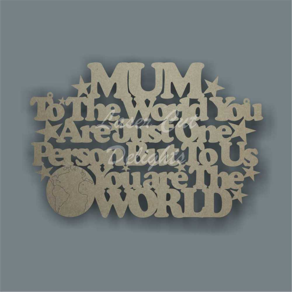 MUM DAD (& other variations) to the world you are just one person but to me