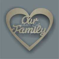 Heart with 'Our Family' / Laser Cut Delights