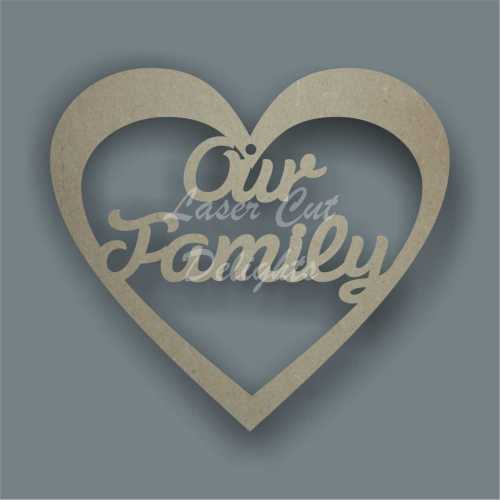Heart with 'Our Family' 3mm 10cm