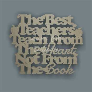 The Best Teachers Teach From The Heart Not From The Book 3mm 25x20cm