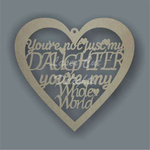 Heart - You're not just my DAUGHTER you're my Whole World 3mm 20cm