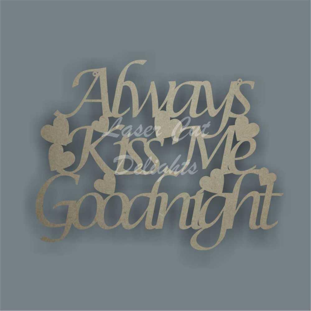 Always Kiss Me Goodnight 3mm 30x23cm