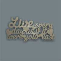 As If Sign - Live every day as if it were your last 3mm 15x30cm