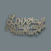 As If Sign - Love as if you have never been hurt 3mm 15x30cm