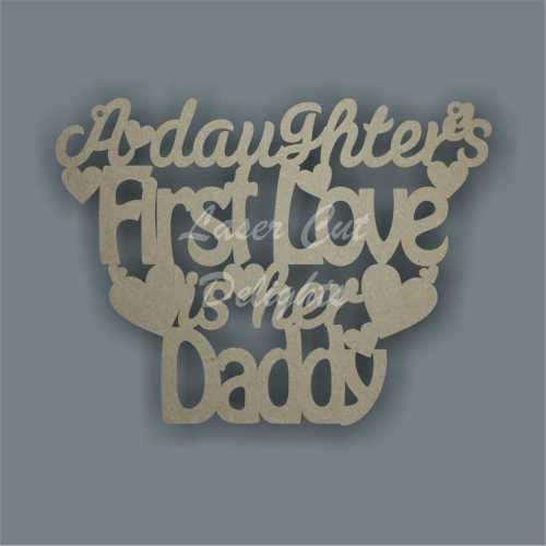 A daughter's First Love is her Daddy 3mm
