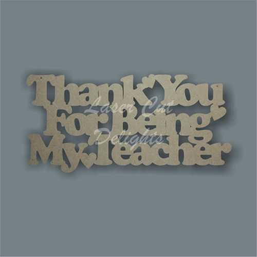 Thank You For Being My Teacher 3mm 12x25cm