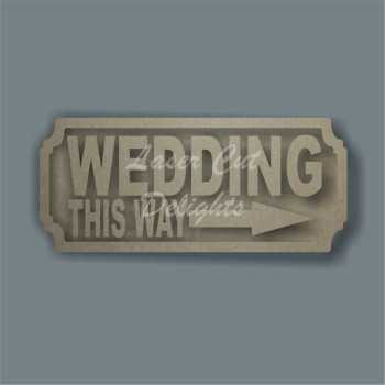Street Sign Generic WEDDING THIS WAY / Laser Cut Delights