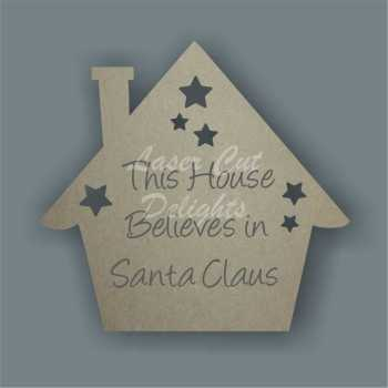 House Engraved - This House Believes in Santa Claus 18mm / Laser Cut Delights