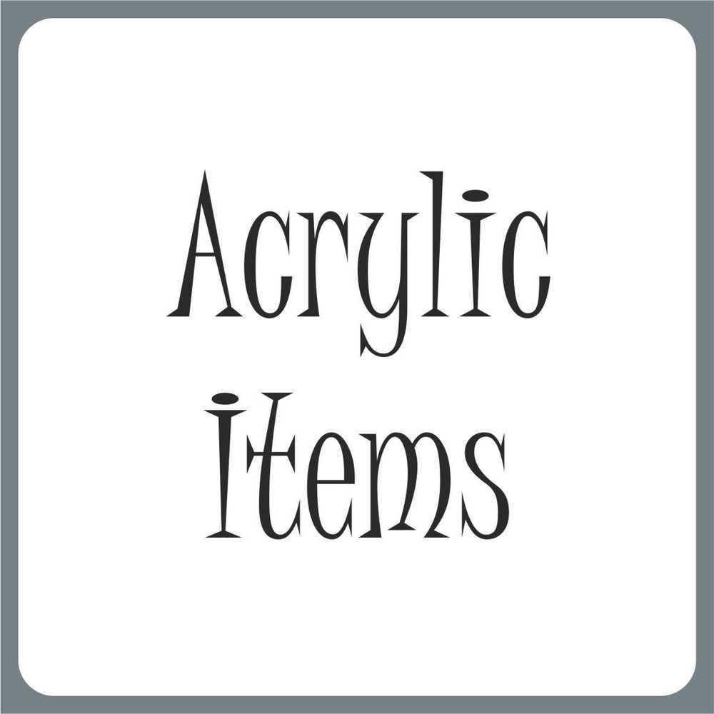 Acrylic Items